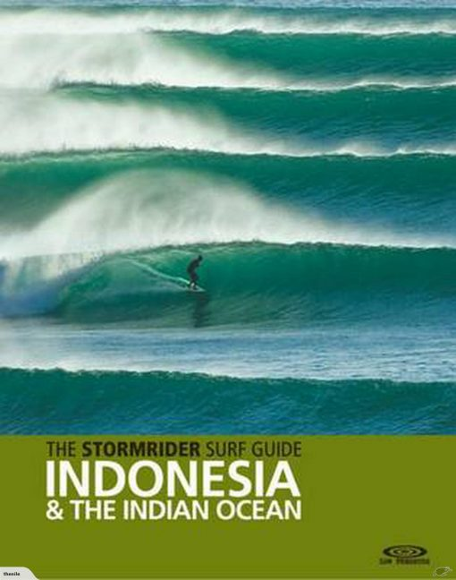 , The Stormrider Surf Guide: Indonesia & The Indian Ocean