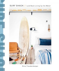 Surf Shack: Inspired Living By The Breaks