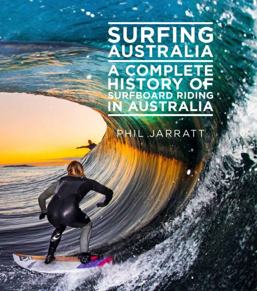 , Surfing Australia – Complete History Surfboard Riding