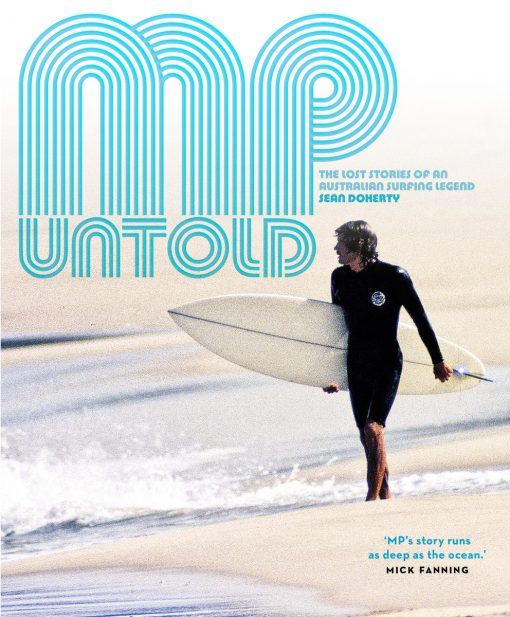 , MP Untold: The Lost Stories of an Australian Surfing Legend