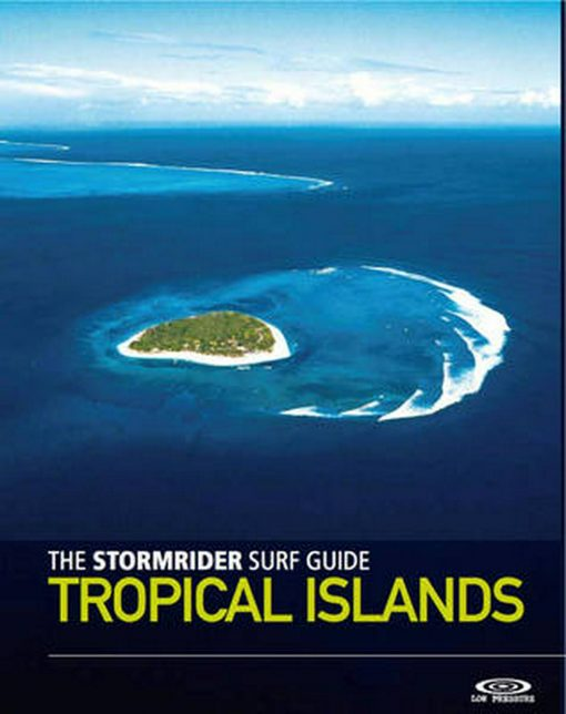 , The Stormrider Guide: Tropical Islands